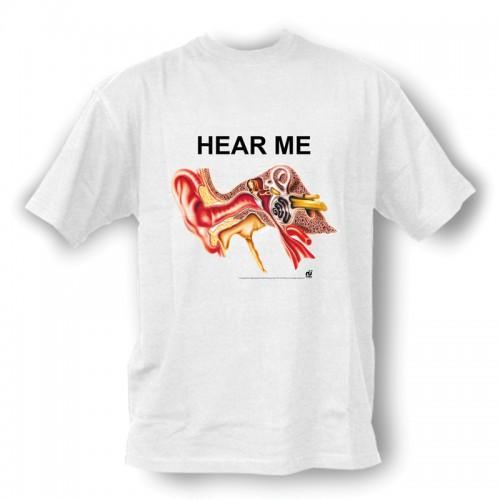 T-Shirt Hear Me